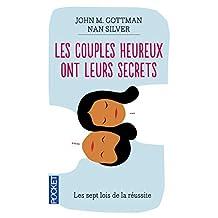 Les couples heureux ont leurs secrets: Les sept lois de la réussite