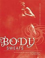 Body Sweats: The Uncensored Writings Of Elsa Von
