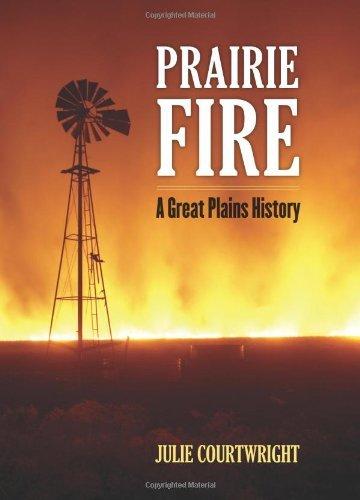 Kansas Prairie Flowers (Prairie Fire: A Great Plains History by Julie Courtwright (2011-10-20))