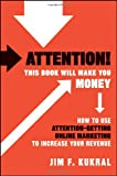 Attention! This Book Will Make You Money, Jim F. Kukral, 0470599278