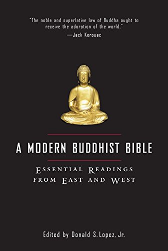 A Modern Buddhist Bible: Essential Readings from East and West