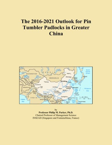 China Tumbler (The 2016-2021 Outlook for Pin Tumbler Padlocks in Greater China)