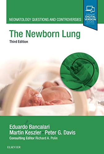 The Newborn Lung: Neonatology Questions and Controversies 3rd Edition