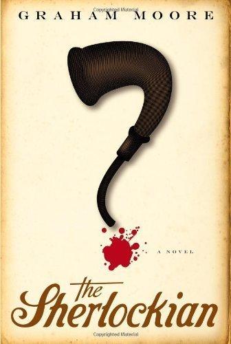 {THE SHERLOCKIAN} BY Moore, Graham(Author)The Sherlockian(Hardcover) ON 01 Dec 2010)