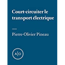 Court-circuiter le transport électrique (French Edition)