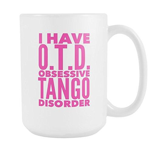 [ArtsyMod OTD OBSESSIVE TANGO DISORDER Typography Premium Coffee Mug, PERFECT FUN GIFT for the Tango Dancing Lover! Attractive Durable White Ceramic Mug (15oz., Pink] (Cuban Salsa Dance Costume)