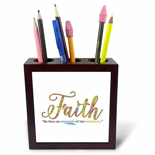 3dRose Doreen Erhardt Inspirational - Faith Be an Example Religious Bible Verse Typography - 5 inch tile pen holder (ph_262634_1) by 3dRose