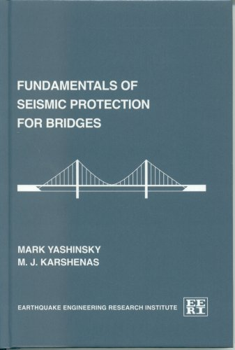 Fundamentals of seismic protection for bridges (Engineering monographs on earthquake criteria, structural design, and strong motion records) (Publication / Earthquake Engineering Research Institute)