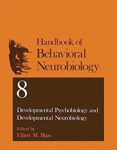Developmental Psychobiology and Developmental Neurobiology (Handbooks of Behavioral Neurobiology)