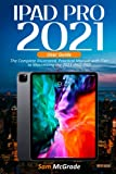 IPAD PRO 2021 USER GUIDE: The Complete