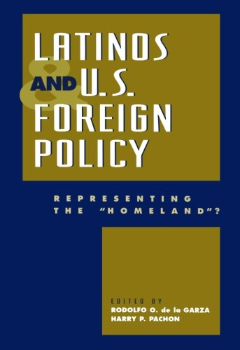 Latinos and U.S. Foreign Policy: Representing the 'Homeland?'