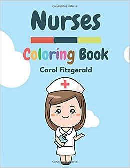 NURSES: A Nurses Coloring Book for Kids: Carol Fitzgerald ...