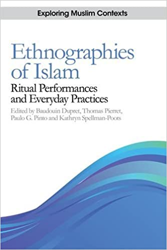 Ethnographies of Islam: Ritual Performances and Everyday Practices (Exploring Muslim Contexts EUP) (2013-10-30)