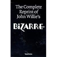 The Complete Reprint of John Willie's Bizarre (2