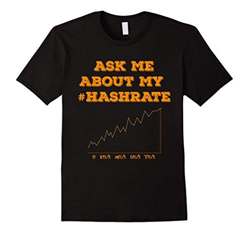 Mens Ask Me About My Hashrate Crypto Mining T Shirt Medium Black