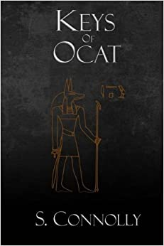 Keys of Ocat: A Grimoire of Daemonolatry Nygromancye by S. Connolly (2014-11-17)