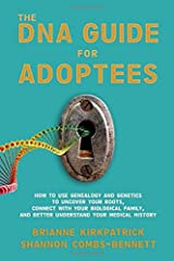 The DNA Guide for Adoptees: How to use genealogy and genetics to uncover your roots, connect with your biological family, and better understand your medical history. Paperback