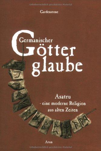 Germanischer Götterglaube. Asatru - eine moderne Religion aus alten Zeiten