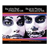 img - for Day of the Dead a Passion for Life/Dia de Los Muertos Pasion por la Vida (English and Spanish Edition) book / textbook / text book