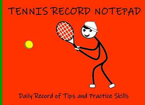 Tennis Record Notepad: Daily Record of Tips and Practice Skills