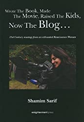 Wrote the Book, Made the Movie, Raised the Kids, Now the Blog: 21st Century Musings from an Exhausted Renaissance Woman