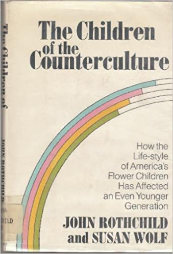 The children of the counter-culture, Rothchild, John