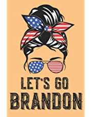 let's go brandon messy bun: Concervative gift notebook / journalfor writing / funny saying gift for him or her / 120 pages glossy cover.