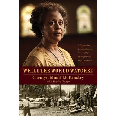 While the World Watched: A Birmingham Bombing Survivor Comes of Age During the Civil Rights Movement (Hardback) - Common
