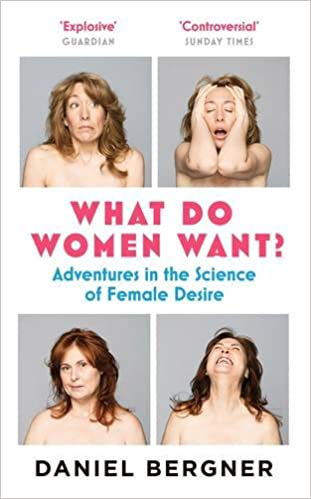 Adventures in the Science of Female Desire What Do Women Want?