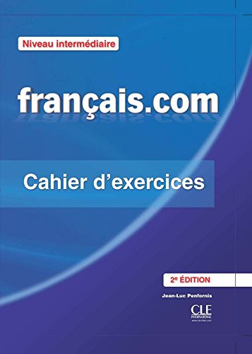 Francais.Com Nouvelle Edition: Cahier D'Exercices 2 (French Edition)