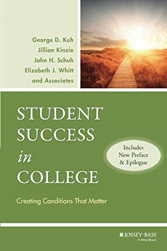 Student Success in College: Creating Conditions That Matter, (Includes New Preface and Epilogue)