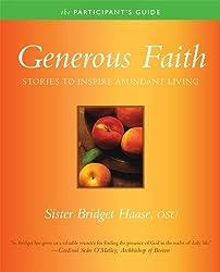 Generous Faith Participant's Guide by Bridget Haase (2009-10-01)