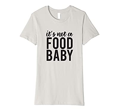 Womens It's Not a Food Baby Funny Pregnancy Shirt