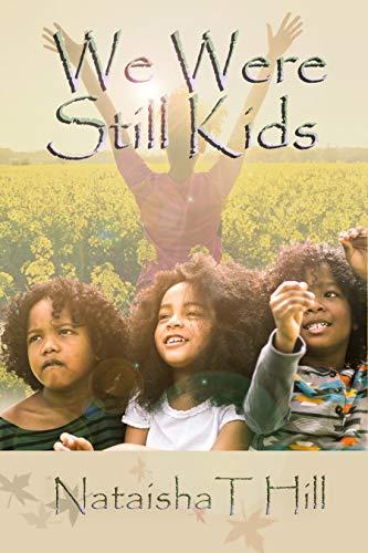 Book: We Were Still Kids by Nataisha Hill