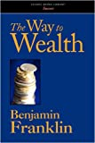 The Way to Wealth, Benjamin Franklin, 1600968562