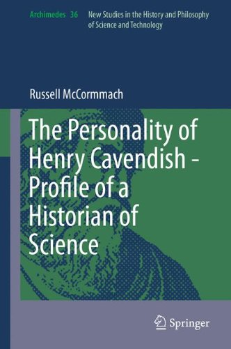 The Personality of Henry Cavendish - A Great Scientist with Extraordinary Peculiarities (Archimedes)