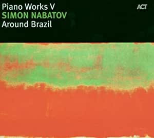 Piano Works: Around Brazil 5