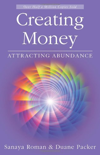 Creating Money: Attracting Abundance (Sanaya Roman)