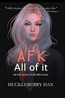 AFK, All of it: All five novels of the AFK series (English Edition) de [Hax, Huckleberry]