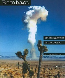 Michon Mackedon: Bombast : Spinning Atoms in the Desert (Paperback); 2010 Edition