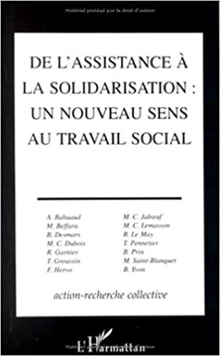 De L Assistance A La Solidarisation Un Nouveau Sens Au