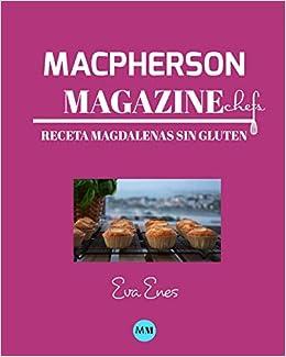 Macpherson Magazine Chefs - Receta Magdalenas sin gluten ...