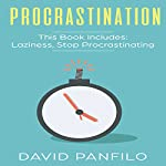 Procrastination: 2 Manuscripts: Laziness, Stop Procrastinating | David Panfilo