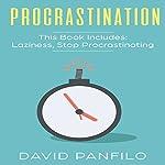 Procrastination: 2 Manuscripts: Laziness, Stop Procrastinating | David Panfilo