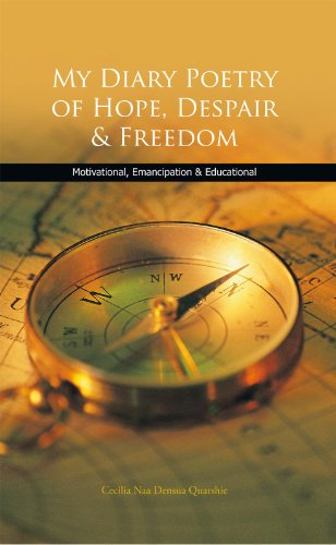 My Diary Poetry of Hope, Despair & Freedom: Motivational, Emancipation & Educational