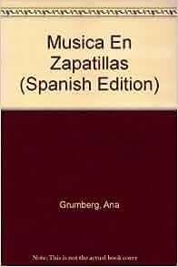 Musica En Zapatillas (Spanish Edition): Ana Grumberg