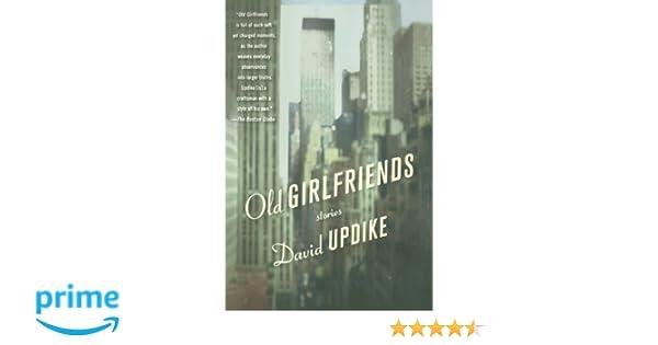 Old Girlfriends Stories David Updike 9780312550028