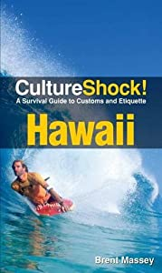 Culture Shock! Hawaii: A Survival Guide to Customs and Etiquette