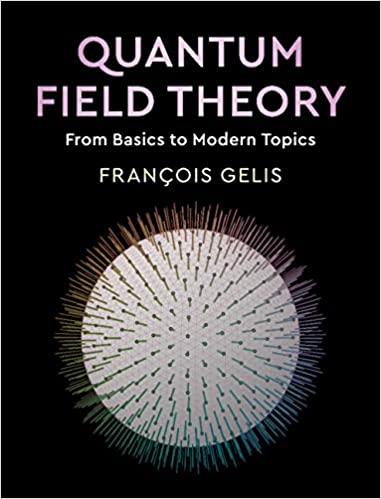 From Basics to Modern Topics Quantum Field Theory