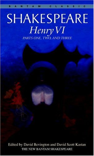 Henry VI: Parts One, Two, and Three (Bantam Classic)